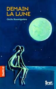 Cécile Roumiguière - Demain la lune.