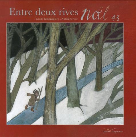 Cécile Roumiguière et Natali Fortier - Entre deux rives - Noël 43.