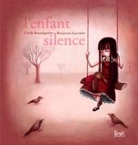 Cécile Roumiguière et Benjamin Lacombe - L'enfant silence.