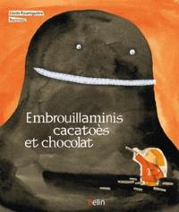 Cécile Roumiguière et  Barroux - Ogre, cacatoès et chocolat.
