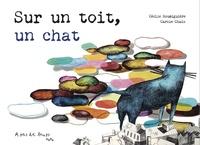 Cécile Roumiguière et Carole Chaix - Sur un toit, un chat.