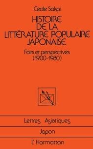 Cécile Sakai - Histoire de la littérature populaire japonaise - Faits et perspectives (1900-1980).