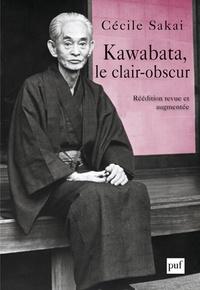 Cécile Sakai - Kawabata, le clair-obscur - Essai sur une écriture de l'ambiguïté.