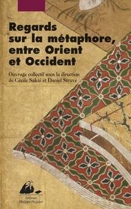 Cécile Sakai et Daniel Struve - Regards sur la métaphore - Entre Orient et Occident.