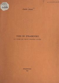 Cécile Sauer - Vues de Strasbourg Vues de Strasbourg au cours des trente dernières années.