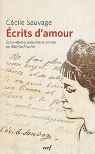 Cécile Sauvage - Ecrits d'amour.