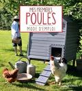 Cécile Schmitt et Franck Schmitt - Mes premières poules.