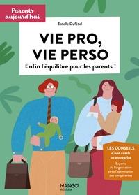 Cécile Schneider et Estelle Dufétel - Vie pro, vie perso - Enfin l'équilibre pour les parents.