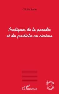 Cécile Sorin - Pratiques de la parodie et du pastiche au cinéma.