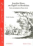 Cécile Soudan - Joachim Hane, un fugitif en Bordelais - Les aventures d'un récit.