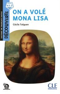 Cécile Talguen - On a volé Mona Lisa - Niveau A2.2.