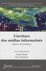 Cécile Tardy et Yves Jeanneret - L'écriture des médias informatisés - Espaces de pratiques.
