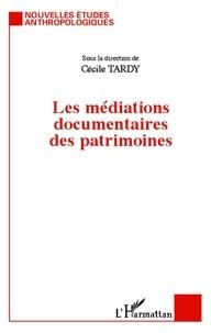 Cécile Tardy - Les médiations documentaires des patrimoines.