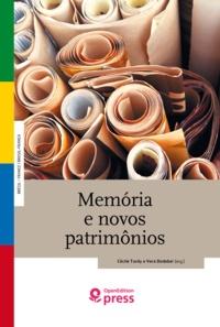 Cécile Tardy et Vera Dodebei - Memória e novos patrimônios.