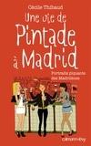 Cécile Thibaud - Une vie de Pintade à Madrid.