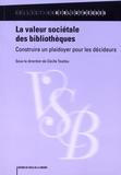 Cécile Touitou - La valeur sociétale des bibliothèques - Construire un plaidoyer pour les décideurs.