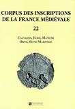 Cécile Treffort - Corpus des inscriptions de la France médiévale - Volume 22, Calvados, Eure, Manche, Seine-Maritime.