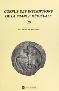 Cécile Treffort - Corpus des inscriptions de la France médiévale - Volume 19, Nièvre, Saône-et-Loire.