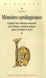 Cécile Treffort - Mémoires carolingiennes - L'épitaphe entre célébration mémorielle, genre littéraire et manifeste politique (milieu du VIIIe - début XIe siècle).