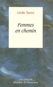Cécile Turiot - Femmes en chemin.