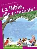 Cécile Turiot et Isabelle Lessent - La Bible, elle se raconte !.