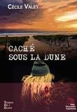 Cécile Valey - Caché sous la dune.