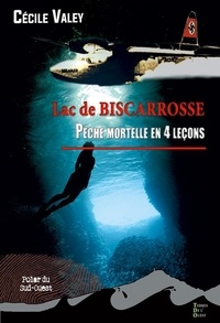 Cécile Valey - Lac de Biscarrosse - Pêche mortelle en 4 leçons.