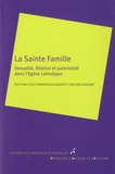 Cécile Vanderpelen-Diagre et Caroline Sägesser - La Sainte Famille - Sexualité, filiation et parentalité dans l'Eglise catholique.
