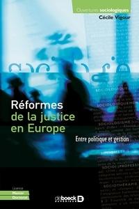 Cécile Vigour - Réformes de la justice en Europe - Entre politique et gestion.