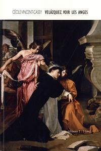 Cécile Vincent-Cassy - Velázquez - Voir les anges.