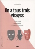 Cécile Vincent - On a tous trois visages - Un pour le monde, un pour ses proches et un qu'on ne montre jamais.