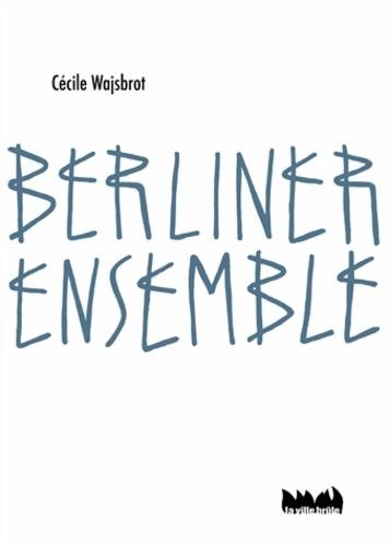 Cécile Wajsbrot - Berliner ensemble.