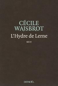 Cécile Wajsbrot - L'Hydre de Lerne.