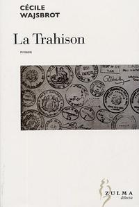 Cécile Wajsbrot - La trahison.