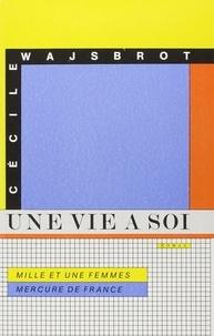 Cécile Wajsbrot - Une Vie à soi.