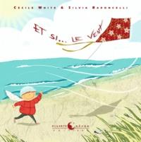 Cécile White et Silvia Baroncelli - Et si... le vent.