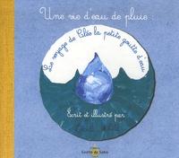 Cécile White - Une vie d'eau de pluie : Le voyage de Cléo la petite goutte d'eau.