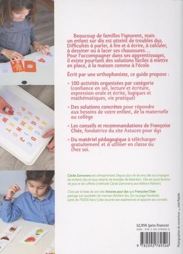 100 activités pour enfants DYS. Dyslexie, dyspraxie, dysphasie, dyscalculie, dysgraphie...