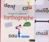 Cécile Zamorano - Je joue et j'apprends l'orthographe.