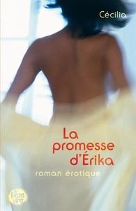 Cécilia, - La promesse d'Érika.
