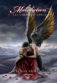 Cécilia Armand - Malédiction 1 - Les larmes d'Azraël.