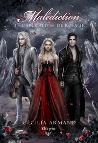 Cécilia Armand - Malédiction 3 - L'apocalypse de Rosalie.
