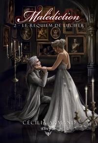 Cécilia Armand - Malédiction - 2 - Le requiem de Lucifer.