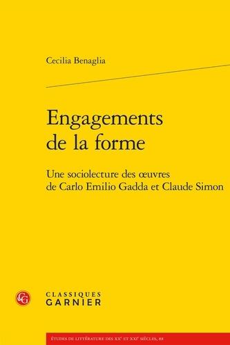 Engagements de la forme. Une sociolecture des oeuvres de Carlo Emilio Gadda et Claude Simon