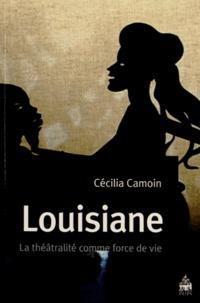 Cécilia Camoin - Louisiane - La théâtralité comme force de vie.