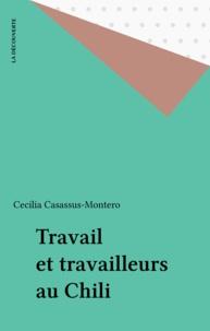 Cécilia Casassus-Montero - Travail et travailleurs au Chili.