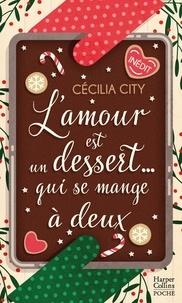Cécilia City - L'amour est un dessert qui se mange à deux.