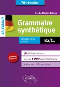 Cécilia Clavier-Delmas - Grammaire synthétique Allemand B2-C1.