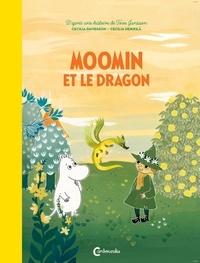Cecilia Davidsson et Cecilia Heikkilä - Les aventures de Moomin  : Moomin et le dragon.