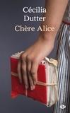 Cécilia Dutter - Chère Alice.